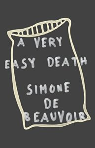 The Best Simone de Beauvoir Books - A Very Easy Death by Simone de Beauvoir