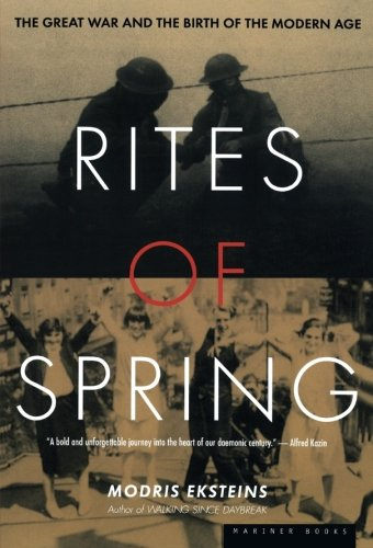 The best books on World War I - Rites of Spring: the Great War and the Birth of the Modern Age by Modris Eksteins