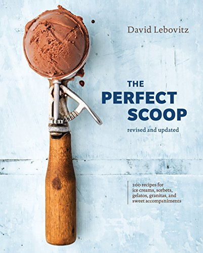The best books on Desserts - The Perfect Scoop by David Lebovitz