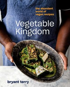 The Best Cookbooks of 2020 - Vegetable Kingdom: The Abundant World of Vegan Recipes by Bryant Terry