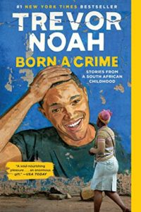 The best books on Interracial Relationships - Born a Crime by Trevor Noah