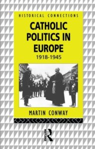 The best books on Belgium - Catholic Politics in Europe, 1918-1945 by Martin Conway