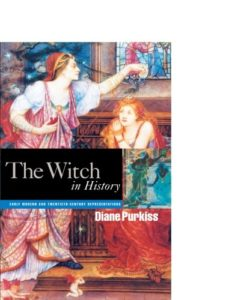 The best books on Witches and Witchcraft - The Witch in History by Diane Purkiss