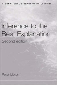 The Best Philosophy of Science Books - Inference to the Best Explanation by Peter Lipton