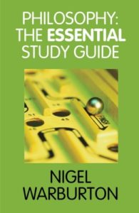 Philosophy: The Essential Study Guide by Nigel Warburton