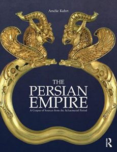 The best books on The Achaemenid Persian Empire - The Persian Empire: A Corpus of Sources from the Achaemenid Period by Amélie Kuhrt