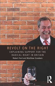 The best books on The Far Right - Revolt on the Right: Explaining Support for the Radical Right in Britain by Matthew Goodwin & Robert Ford