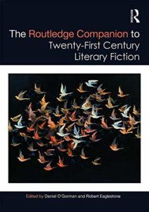 The Best Contemporary Fiction - The Routledge Companion to Twenty-First Century Literary Fiction by Robert Eaglestone