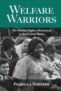 The best books on Feminism - Welfare Warriors: The Welfare Rights Movement in the United States by Premilla Nadasen
