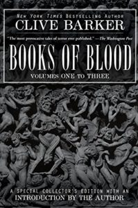 The Scariest Books - Books of Blood (Vols. 1-3) by Clive Barker
