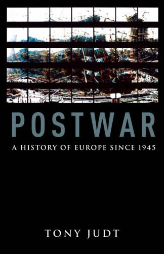 The best books on The End of The West - Postwar: A History of Europe Since 1945 by Tony Judt