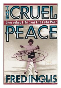 The best books on The Cult of Celebrity - The Cruel Peace by Fred Inglis