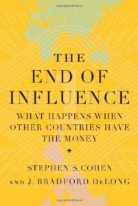 The Best Books on the Classical Economists - The End of Influence: What Happens When Other Countries Have the Money by Brad DeLong & Stephen Cohen