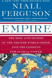 Niall Ferguson on His Intellectual Influences - Empire: How Britain Made the Modern World by Niall Ferguson