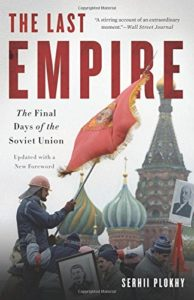 The Best Russia Books: the 2020 Pushkin House Prize - The Last Empire: The Final Days of the Soviet Union by Serhii Plokhy