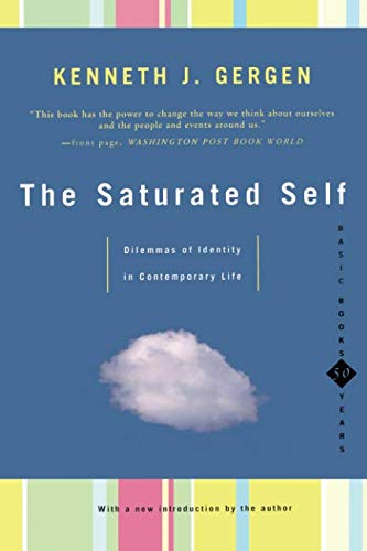How To Use Technology And Not Be Used By It: A Psychologist's Reading List - The Saturated Self by Kenneth Gergen