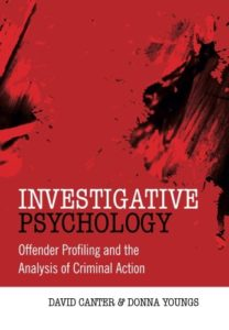 The best books on Forensic Psychology - Investigative Psychology: Offender Profiling and the Analysis of Criminal Action by David Canter