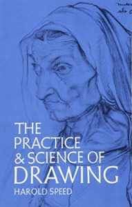 The best books on Drawing and Painting - The Practice and Science of Drawing by Harold Speed