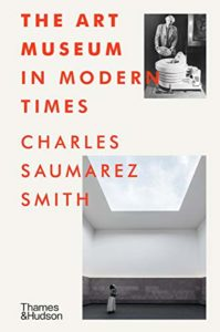 Best Books on the Art Museum - The Art Museum in Modern Times by Charles Saumarez Smith