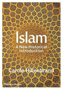 The Best History Books: the 2018 Wolfson Prize shortlist - Islam: A New Historical Introduction by Carole Hillenbrand