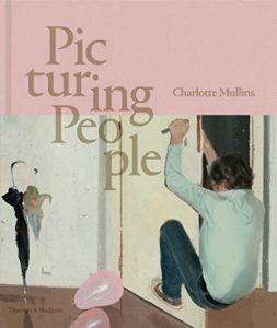 The best books on Figurative Painting Today - Picturing People: The New State of the Art by Charlotte Mullins