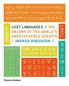 The best books on Hieroglyphics - Lost Languages: The Enigma of the World's Undeciphered Scripts by Andrew Robinson