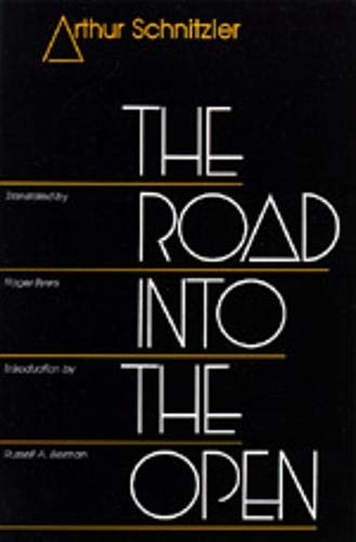 The Road into the Open by Arthur Schnitzler & Roger Byers (translator)