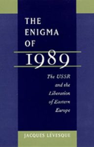 The best books on The Cold War - The Enigma of 1989: The USSR and the Liberation of Eastern Europe Jacques Lévesque (trans. Keith Martin)