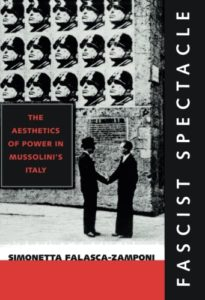 The best books on Fascism - Fascist Spectacle by Simonetta Falasca-Zamponi
