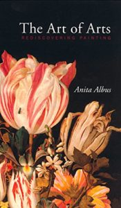 The best books on Northern Renaissance - The Art of Arts by Anita Albus