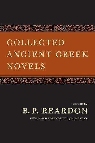 The best books on The Odyssey - Collected Ancient Greek Novels by B. P. Reardon (translator)