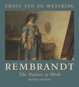 The best books on Rembrandt - Rembrandt: The Painter at Work by Ernst van de Wetering
