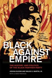 The best books on State - Black against Empire: The History and Politics of the Black Panther Party by Joshua Bloom & Waldo E. Martin Jr.