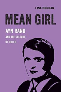 Summer Reading 2020: Philosophy Books - Mean Girl: Ayn Rand and the Culture of Greed by Lisa Duggan