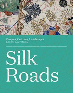 The best books on The Silk Road - Silk Roads: Peoples, Cultures, Landscapes by Susan Whitfield