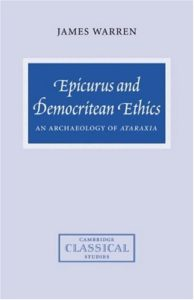The best books on The Epicureans - Epicurus and Democritean Ethics: An Archaeology of Ataraxia by James Warren