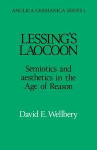 The Best Goethe Books - Lessing's Laocoon: Semiotics and Aesthetics in the Age of Reason by David E. Wellbery