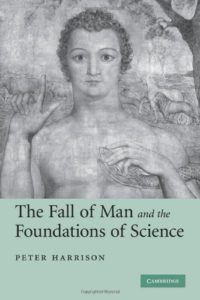 The best books on The History of Science and Religion - The Fall of Man and the Foundations of Science by Peter Harrison