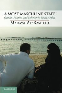 The best books on Saudi Arabia - A Most Masculine State: Gender, Politics and Religion in Saudi Arabia by Madawi Al-Rasheed