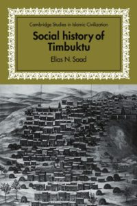 The best books on The Ghana - Social History of Timbuktu: The Role of Muslim Scholars and Notables 1400-1900 by Elias Saad