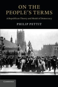 The best books on The Administrative State - On the People's Terms by Philip Pettit