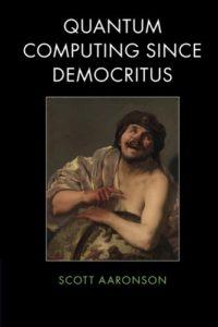 The Best Quantum Computing Books - Quantum Computing since Democritus by Scott Aaronson