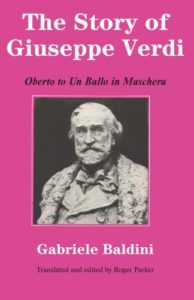 The best books on Verdi - The Story of Giuseppe Verdi: Oberto to Un Ballo in Maschera by Gabriele Baldini