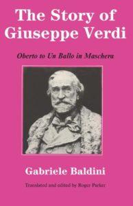 The best books on Verdi - The Story of Giuseppe Verdi: Oberto to Un Ballo in Maschera by Gabriele Baldini