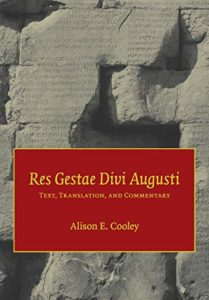The best books on Augustus - Res Gestae Divi Augusti: Text, Translation, and Commentary by Alison Cooley (editor) & Augustus