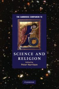 The best books on The History of Science and Religion - The Cambridge Companion to Science and Religion (ed.) Peter Harrison