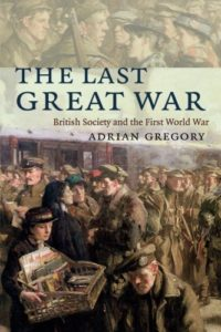The best books on World War I - The Last Great War by Adrian Gregory