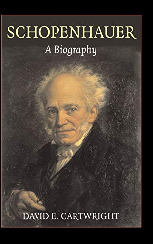 Schopenhauer: A Biography by David Cartwright