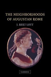 The best books on Augustus - The Neighborhoods of Augustan Rome by J. Bert Lott