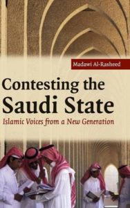 The best books on Saudi Arabia - Contesting the Saudi State: Islamic Voices from a New Generation by Madawi Al-Rasheed